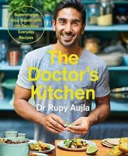 The Doctors Kitchen Supercharge Your Health With 100 Delicious Everyday Recipes