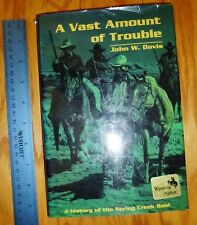 SIGNED!   A Vast Amount of Trouble: A History of the Spring Creek Raid FREE SHIP