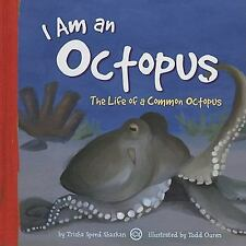 I Am an Octopus: The Life of a Common Octopus (I Live in the Ocean)