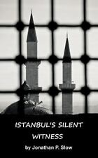 Istanbul's Silent Witness by Jonathan Slow (2014, Paperback)