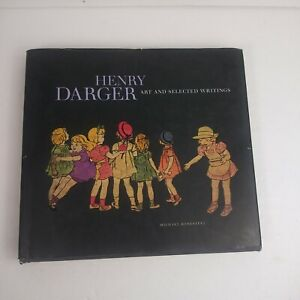 Henry Darger : Art and Selected Writings edited by Michael Bonesteel
