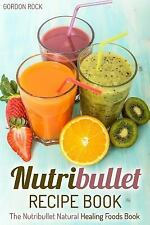 Nutribullet Smoothies Recipes: Nutribullet Recipe Book : The Nutribullet...