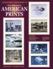 Early 20th Century American Prints, Collector's Value Guide to