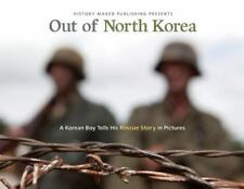 Out of North Korea : A Korean Boy Tells His Rescue Story in Pictures by C. Hope