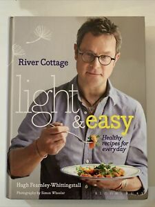 River Cottage Light & Easy: Healthy Recipes for Every Day by Hugh...