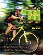 The Complete Mountain Biking Manual by Tim Brink (2007, Paperback)