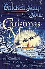 Chicken Soup for the Soul: Christmas Magic: 101 Holiday Tales of-ExLibrary