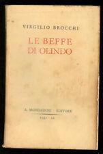 BROCCHI VIRGILIO LE BEFFE DI OLINDO MONDADORI 1942 PRIMA EDIZIONE AUGUSTO MAJANI
