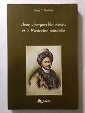 JEAN JACQUES ROUSSEAU ET LA MEDECINE NATURELLE 1979 SERGE THERIAULT