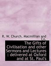 The Gifts of Civilisation and Other Sermons and, Church-,