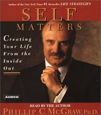NEW Self Matters: Creating Your Life from the Inside Out by Dr. Phil McGraw