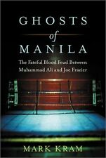 Ghosts of Manila: The Fateful Blood Feud Between Muhammad Ali and Joe Frazier by