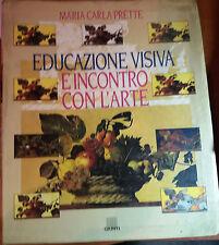 EDUCAZIONE VISIVA E INCONTRO CON L'ARTE-MARIA C. PRETTE - GIUNTI - 1995 - M