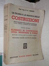 LA TEORIA E LA PRATICA NELLE COSTRUZIONI G B Ormea Hoepli 1957 Volume Secondo di