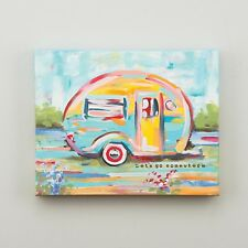 "NEW GLORY HAUS CANVAS PRINT - CAMPER ""LETS GO SOMEWHERE ""  11 x 14"