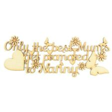'Only the best Mums get promoted to Nanny' Wooden MDF Craft Quote Sign - A1