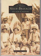 Neuf-Brisach et son canton Mémoire en Images  Henry et Eric Ferrari