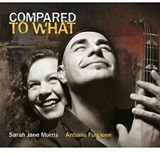 Compared to What [10/28] by Antonio Forcione/Sarah Jane Morris (CD, Oct-2016,...