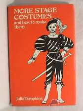 MORE STAGE COSTUMES AND HOW TO MAKE THEM (THEATRE AND STAGE SERIES), Julia Tompk