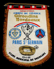 GRAND FANION GIRONDINS BORDEAUX PARIS SG PSG 1/2 FINALE COUPE DE FRANCE 1986