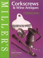 Miller's: Corkscrews & Wine Antiques, A Collector's Guide by Ellis, Phil