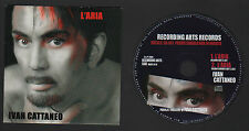 CD SINGOLO PROMO IVAN CATTANEO L'ARIA (ALBUM EDIT + RADIO GROOVE) NOT FOR SALE