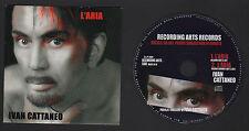 CD SINGOLO PROMO IVAN CATTANEO L'ARIA (ALBUM EDIT + RADIO GROOVE) NOT FOR SALE