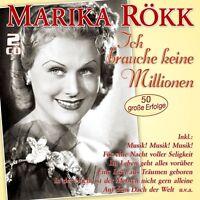 MARIKA RÖKK - ICH BRAUCHE KEINE MILLIONEN-50 GROßE ERFOLGE 2 CD NEW+