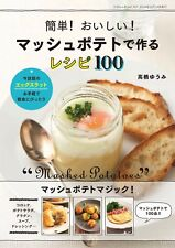 Easy! Tasty! 100 Recipes Made With Mashed Potatoes Japanese Recipe Book