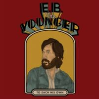 E. B. The Younger - To Each His Own Neuf LP