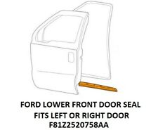 FORD F250-F550 Super Duty 99-16 Front Door-Lower Weatherstrip Seal F81Z2520758AA