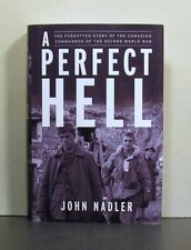 Canadian Commandos of the Second World War,  A Pefect Hell, Military