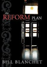 THE REFORM PLAN - BLANCHET, BILL - NEW HARDCOVER BOOK