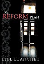 THE REFORM PLAN [9781426936371] - BILL BLANCHET (PAPERBACK) NEW