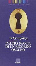 L'altra faccia di un ricordo oscuro - Yi Kyunyong - Libro nuovo in offerta!