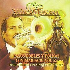 Mariachi Oro Y Plata De Pepe Chavez : Pasos Dobles Y Polkas Con Mariachis 2 CD