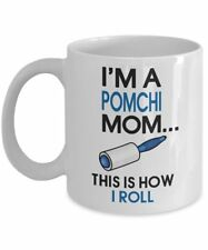 Pomchi Coffee Mug - I'm a Pomchi Mom - This is how I roll - Pomchi Mom Gifts...