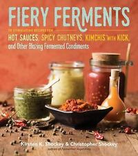 Fiery Ferments 70 Recipes for Hot Sauce Chutney Kimchi Other Condiments WT75149
