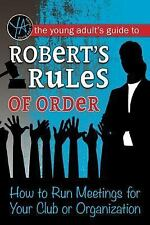 Robert's Rules of Order : How to Run Meetings for Your Club or Organization...