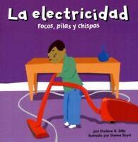 La electricidad: Focos, pilas y chispas .. 9781404824997 by Stille, Darlene Ruth