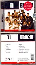 TI BRUCIA - Amici di Maria De Filippi CD (2008) Nuovo New Sigillato Sealed