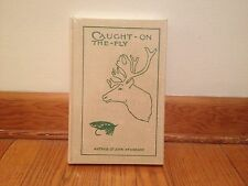 Caught On The Fly, Arthur St John Newberry, 1989 Limited Ed., New In Plastic