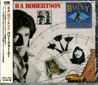 B.A.ROBERTSON-BULLY FOR YOU-IMPORT CD WITH JAPAN OBI BONUS TRACK F25