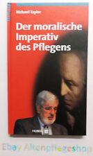Der moralische Imperativ des Pflegens von Richard Taylor  (2011,Geb. Ausgabe)