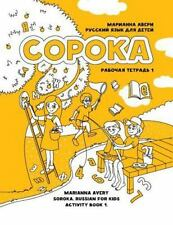 Soroka. Russian for Kids: Activity Book 1 : Activity Book 1: By Avery, Marian...