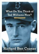 What Do You Think Of Ted Williams Now? by Richard Ben Cramer - A Rememberance