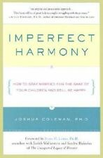 Imperfect Harmony: How to Stay Married for the Sake of Your Children and Still B