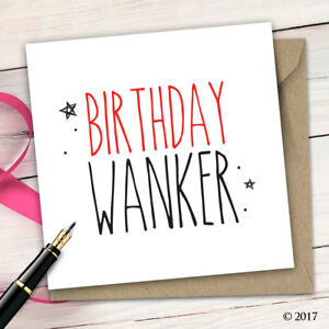 Birthday Card Funny Cheeky Adult Humour Rude Quirky Insult Friend Mate B7
