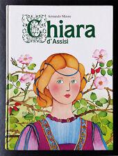 Armando Moore, Chiara d'Assisi, Ed. Paoline, 1989