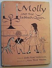 MOLLY AND THE SABBATH QUEEN Sadie Rose Weilerstein ILLUS Anne Folsom DJ 1949 - M